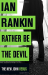 Ian Rankin: Rather Be the Devil (Inspector Rebus 21)