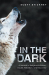 Scott Stickney: In the Dark: A Memoir of Religious Initiation, Doubt, Rebellion, and Discovery