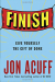 Jon Acuff: Finish: Give Yourself the Gift of Done