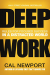 Cal Newport: Deep Work: Rules for Focused Success in a Distracted World