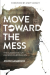 John Hambrick: Move Toward the Mess: The Ultimate Fix for a Boring Christian Life
