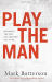 Mark Batterson: Play the Man: Becoming the Man God Created You to Be