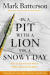 Mark Batterson: In a Pit with a Lion on a Snowy Day: How to Survive and Thrive When Opportunity Roars
