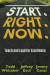 Todd Whitaker: Start. Right. Now.: Teach and Lead for Excellence