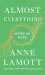 Anne Lamott: Almost Everything: Notes on Hope