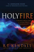 R.T. Kendall: Holy Fire: A Balanced, Biblical Look at the Holy Spirit's Work in Our Lives