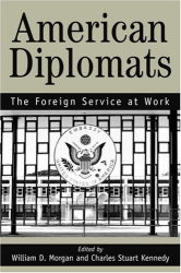 : American Diplomats: The Foreign Service at Work