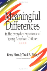 Betty Hart: Meaningful Differences in the Everyday Experience of Young American Children
