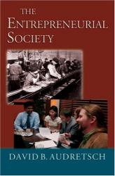 David B. Audretsch: The Entrepreneurial Society