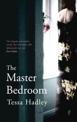 Tessa Hadley: The Master Bedroom