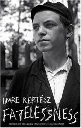 Imre Kertesz: Fatelessness