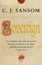 C.J. Sansom: Sovereign (Shardlake)