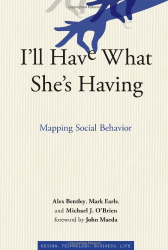 Alex Bentley, Mark Earls, Mike O'Brien: I'll Have What She's Having: Mapping Social Behavior (Simplicity: Design, Technology, Business, Life)