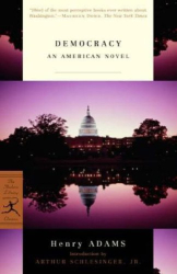 Henry Adams: Democracy: An American Novel (Modern Library Classics)