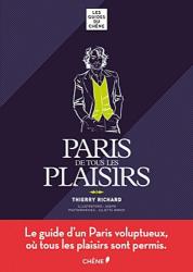 Thierry Richard: Paris de tous les plaisirs