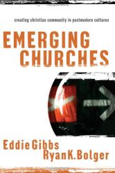 : Emerging Churches: Creating Christian Community in Postmodern Cultures