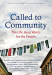 Eberhard Arnold: Called to Community: The Life Jesus Wants for His People