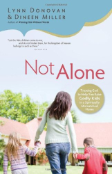 Lynn Donovan: Not Alone: Trusting God to Help You Raise Godly Kids in a Spiritually Mismatched Home