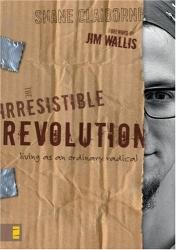 Shane Claiborne: The Irresistible Revolution
