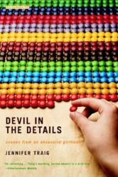 Jennifer Traig: Devil in the Details : Scenes from an Obsessive Girlhood