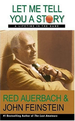 Red Auerbach: Let Me Tell You a Story: A Lifetime in the Game