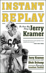 Jerry Kramer: Instant Replay: The Green Bay Diary of Jerry Kramer