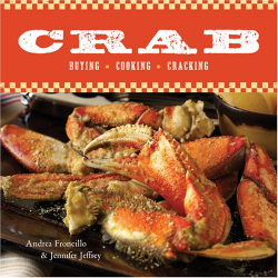 Andrea Froncillo & Jennifer Jeffrey: Crab: Buying, Cooking, Cracking