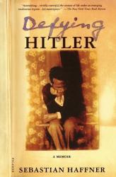 Sebastian Haffner: Defying Hitler: A Memoir