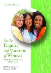 John Paul II: On the Dignity and Vocation of Women