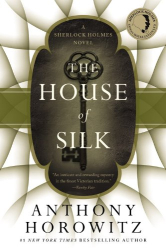 Anthony Horowitz: The House of Silk: A Sherlock Holmes Novel