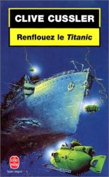 """Clive Cussler: """"Renflouez le Titanic"""""""