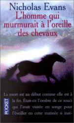 Nicholas Evans: L'Homme qui murmurait à l'oreille des chevaux