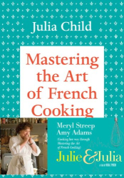Julia Child: Mastering The Art of French Cooking, Volume One (1) (Fortieth - 40th - Anniversary Edition) (Vol 1)