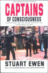 Stuart Ewen: Captains of Consciousness: Advertising and the Social Roots of the Consumer Culture