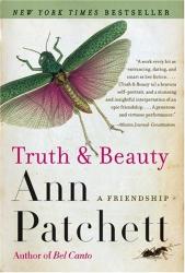 Ann Patchett: Truth & Beauty: A Friendship