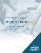 Susan Wise Bauer: The Complete Writer: Level 1 Workbook for Writing With Ease