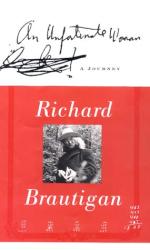 Richard Brautigan: An Unfortunate Woman: A Journey