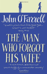 John O'Farrell: The Man Who Forgot His Wife