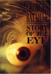 Georges Bataille: Story of the Eye