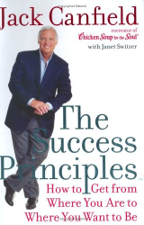 Jack Canfield: The Success Principles: How to Get From Where You Are to Where You Want to Be