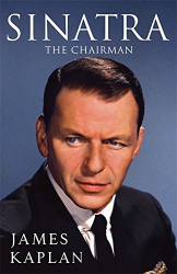 James Kaplan: Sinatra: The Chairman