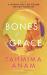 Tahmima Anam: The Bones of Grace