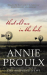 Annie Proulx: That Old Ace in the Hole