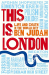 Ben Judah: This is London: Life and Death in the World City