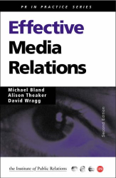 Michael Bland: Effective Media Relations: How to Get Results (PR in Practice S.)