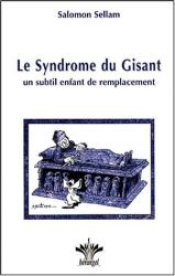 Salomon Sellam: Le Syndrome du Gisant : Un subtil enfant de remplacement