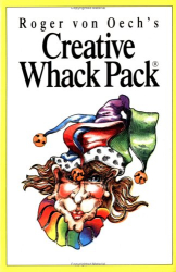 : Creative Whack Pack: 64 Creative Strategies