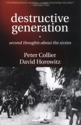 Peter Collier, David Horowitz: Destructive Generation: Second Thoughts About The Sixties