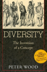 Peter Wood: Diversity: The Invention of a Concept