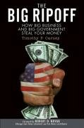 Timothy P. Carney: The Big Ripoff: How Big Business and Big Government Steal Your Money
